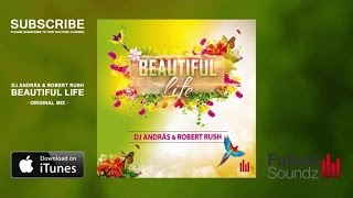 DJ Andràs & Robert Rush - Beautiful Life [Teaser]