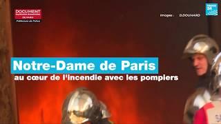 EN IMAGES : Au cœur de l'incendie de Notre-Dame de Paris avec les sapeurs pompiers