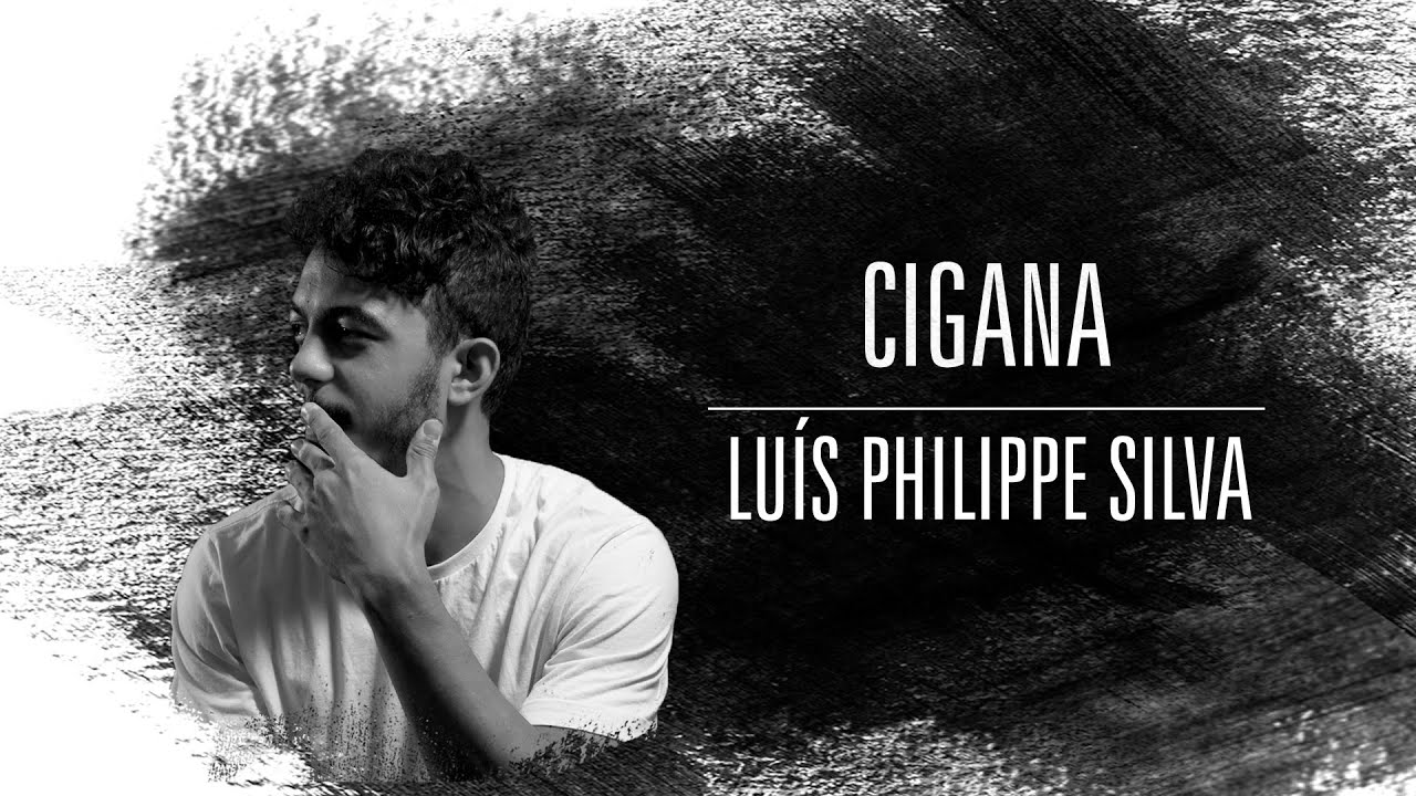 Luís Philippe Silva | Cigana | Luís Philippe Silva