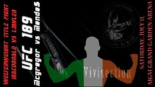 The MMA Vivisection - UFC 189: McGregor vs. Mendes & TUF 21 Finale picks, odds, and analysis