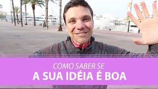 Como Saber se Sua Ideia é Boa | Erico Rocha | Parte 29 de 365