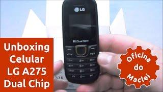 UNBOXING LG A275, UM CELULAR SIMPLES DUAL CHIP