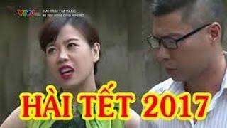 Hài 2017 Tự Long, Công Lý, Quang Thắng Hài Tết Hay Nhất
