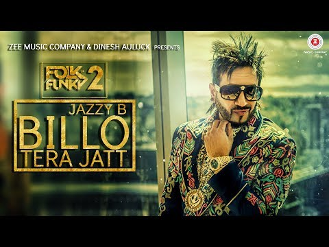 Billo Tera Jatt - Official Music Video | Jazzy B | Sukshinde