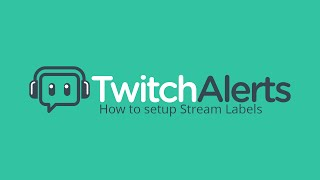 How to setup TwitchAlerts Stream Labels