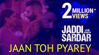Jaan Toh Pyarey   New Punjabi Song   Kamal Khan   Jaddi Sardar   Latest Movie Songs   6th Sep