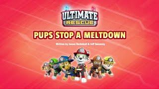 Щенячий патруль |6 сезон 2 серия (А) | Ultimate Rescue:Pups stop a meltdown