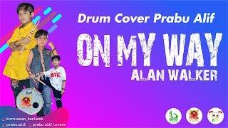 ALAN WALKER-ON MY WAY-DRUM COVER-DRUMMER CILIK-DRUM KID-PRABU ALIF (7,5 Years Old)