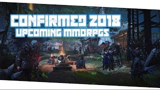 New MMORPGs Of 2018 That Are Actually Coming Out