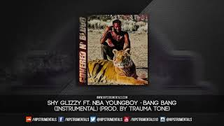 Download Shy Glizzy Ft. NBA YoungBoy - Bang Bang [Instrumental] (Prod. By Trauma Tone) Mp3