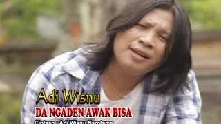 Video Adi Wisnu - Da Ngaden Awak Bisa [OFFICIAL VIDEO] download MP3, 3GP, MP4, WEBM, AVI, FLV Juli 2018