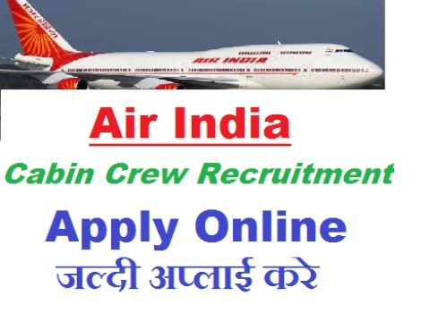 Air India Cabin Crew Online Form | 12th Pass or Graduate Apply Online | Latest govt Jobs