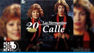 Las Hermanitas Calle - La Cuchilla (Los 20 Mejores)