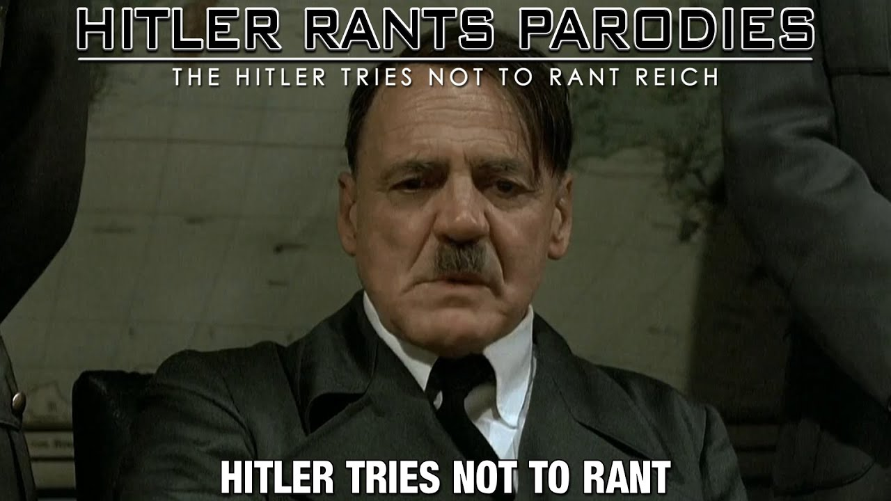 Hitler tries not to rant