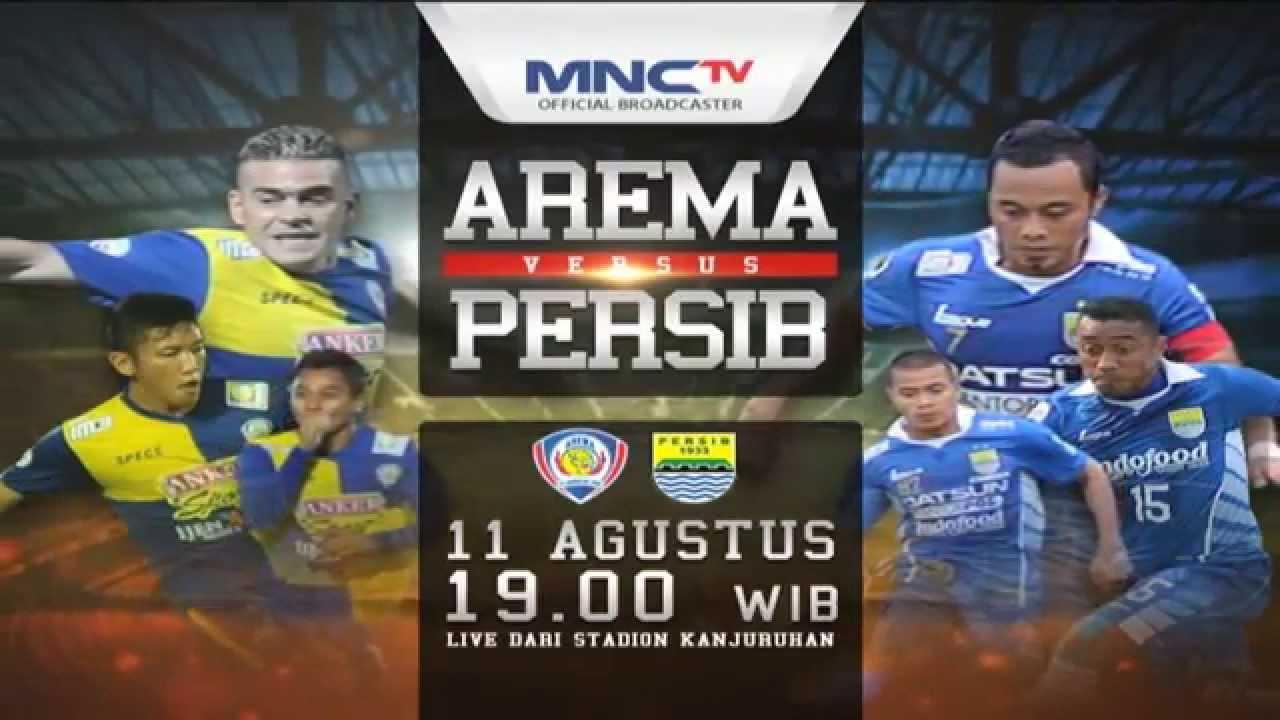 Arema VS Persib - 11 Agustus 2015 Pkl 19.00 WIB - YouTube