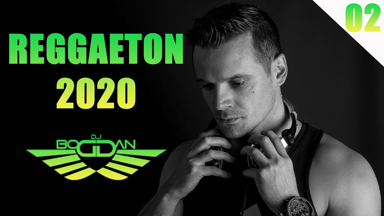 Reggaeton Mix 2020 | #2 | The Best of Reggaeton 2020 by Dj Bogdan
