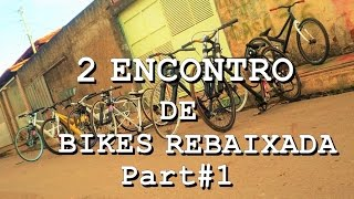 2 Encontro de Bikes Rebaixada de Sobradinho Part#1