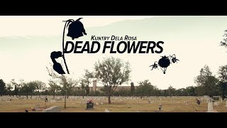 "Kuntry Dela Rosa- ""Dead Flowers"" (Short Film)"