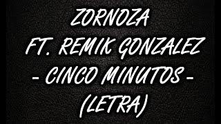 CINCO MINUTOS - ZORNOZA FT. REMIK GONZALEZ - LETRA