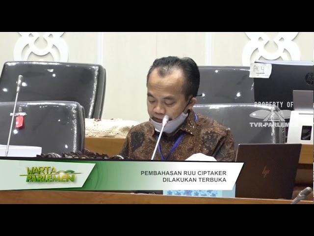 WARTA PARLEMEN - DPR RI - PEMBAHASAN RUU CIPTAKER DILAKUKAN TERBUKA