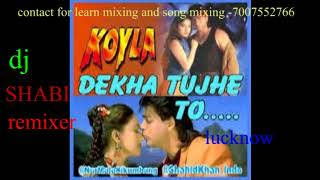 dekha tujhe to [dj remix song] [koyla]