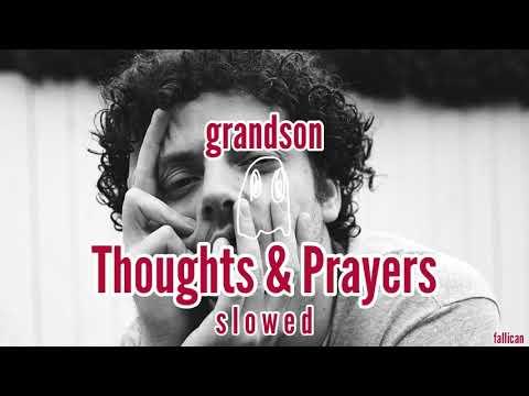grandson - Thoughts \u0026 Prayers // S L O W E D