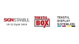 SIGN İstanbul 2019 - Tekstil Display Sistemleri