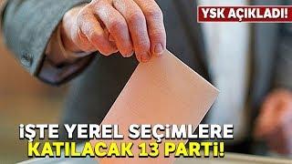 31 Mart Yerel Seçimlerine 13 Parti Katılacak