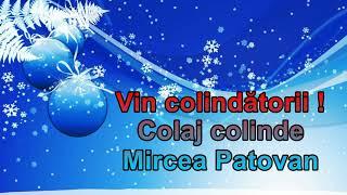 Vin colindatorii! - Colaj colinde cu Mircea Patovan