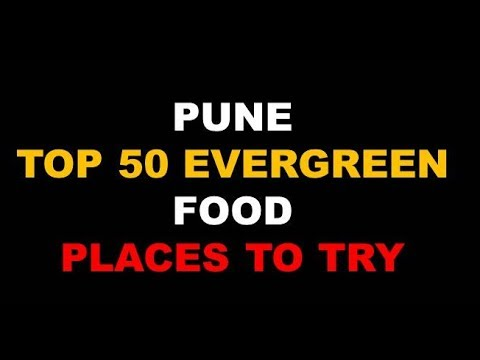 Pune Top 50 Evergreen Food Places to try