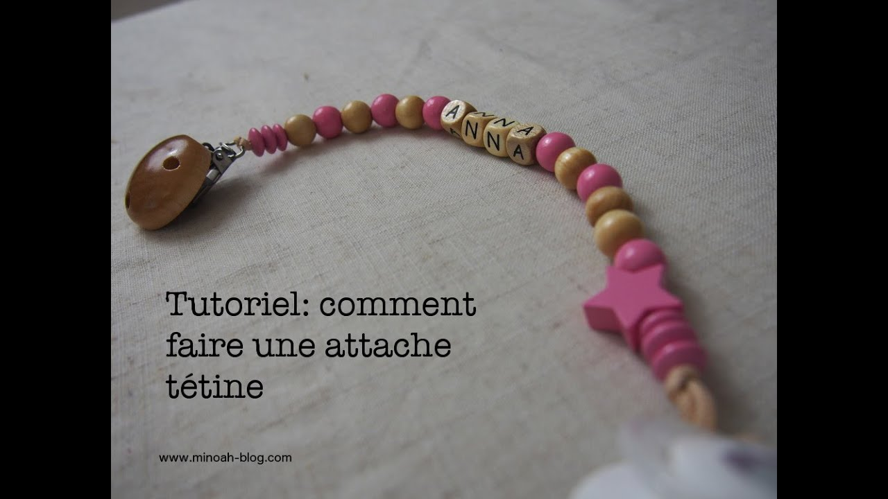 Diy tutoriel comment faire une attache t tine youtube - Perle pour attache tetine ...
