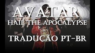 Avatar - Hail the apocalypse - Tradução [PT-BR]