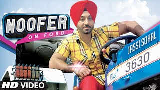 WOOFER ON FORD (Full Song) JASSI SOHAL | Music: SACHIN AHUJA | NEW PUNJABI SONG
