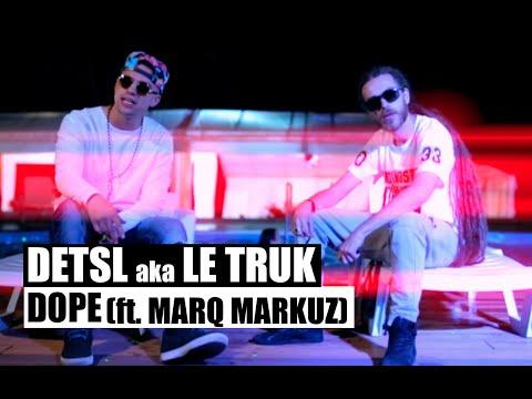 Смотреть клип Detsl Aka Le Truk Ft. Marq Markuz - Dope