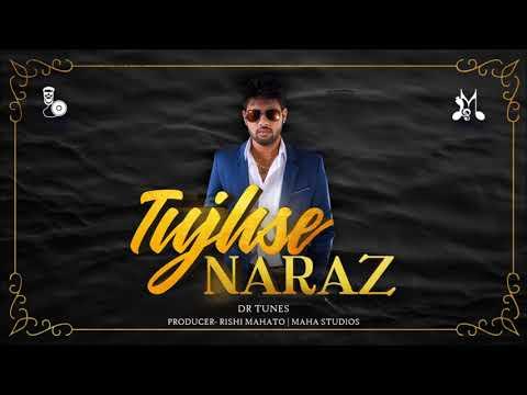 Dr Tunes - Tujhse Naraz (Bollywood 2018)