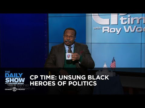 CP Time: Unsung Black Heroes of Politics - The Daily Show