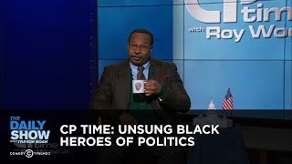 CP Time: Unsung Black Heroes of Politics - The Daily Show thumbnail