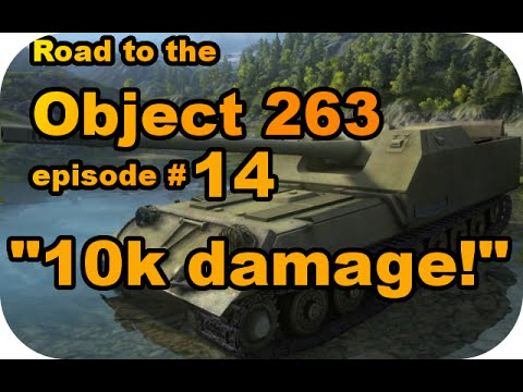 Object 263/10 000 DAMAGE! RTC ep#14 (Tier X Soviet TD/World of Tanks Xbox)