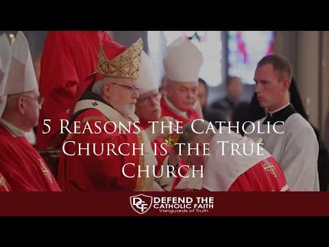 5 REASONS WHY the Catholic Church is the TRUE CHURCH