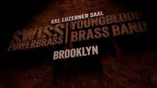 Brooklyn /// Swiss Powerbrass /// Young Blood Brassband