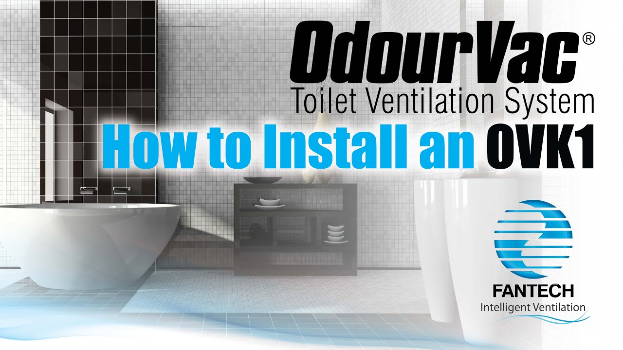 How To Install An OVK1 OdourVac Toilet Ventilation System