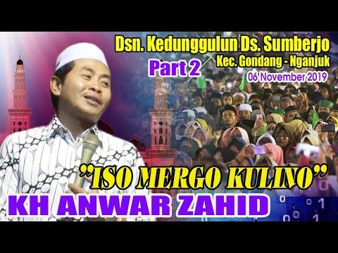 Pengajian KH ANWAR ZAHID Part 2 - Wong Wedok Ojo Kulino Nylathu 06 November 2019