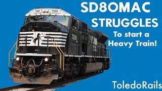SD80MAC STRUGGLES to start Heavy Train!