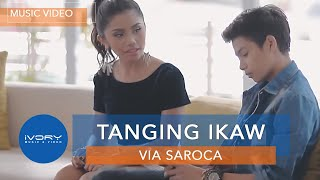 Download Via Saroca | Tanging Ikaw | Official Music MP3 song and Music Video