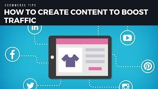 Wie, um Inhalte zu erstellen, steigern Ihre e-commerce traffic