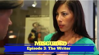 MISGUIDED: Episode 3 - The Writer
