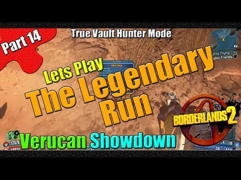 Borderlands 2 | The Legendary Run | TVHM | Part 14 | Verucan Showdown
