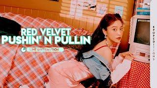 Red Velvet (레드벨벳) – PUSHIN' N PULLIN | Line Distribution