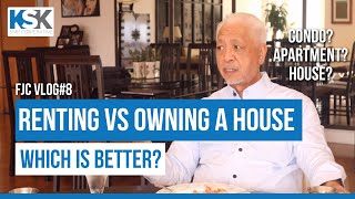 FJC Vlog #8: Renting vs Owning