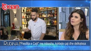 """Rudina - """"Pasditja e Çajit""""me mikesha, koktejle çaji dhe delikatesa! (19 qershor 2019)"""